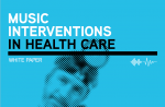 Music interventions in health care